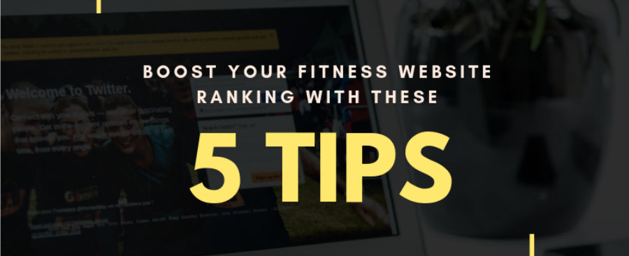5 Tips To Creating SEO-Rich Content Guaranteed To Boost Your Fitness Website Rankings