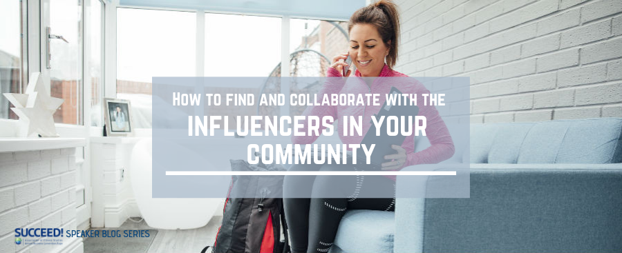 How to Find and Collaborate with the Influencers in Your Community